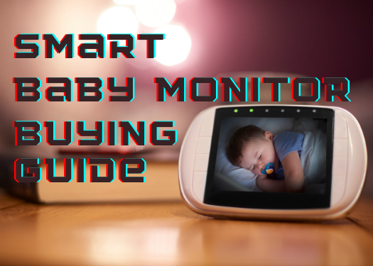 Smart Baby Monitor Buying Guide
